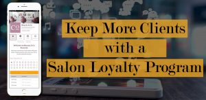 Keep More Clients with a Salon Loyalty Program