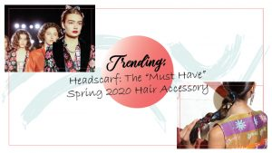 "Head Scarf Trend: The ""Must Have"" Spring 2020 Hair Accessory"