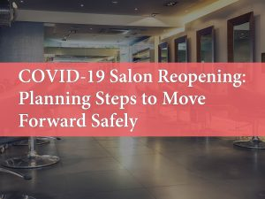 COVID-19 Salon Reopening: Planning Steps to Move Forward Safely