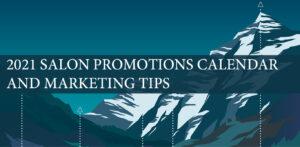 2021 Salon Promotions Calendar & Marketing Tips