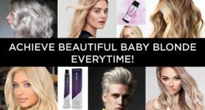 Achieve Beautiful Baby Blonde Everytime