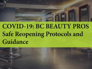Covid-19 BC Beauty Pros: Safe Reopening Protocols and Guidance
