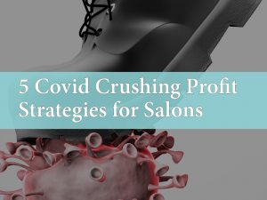 5 Covid Crushing Profit Strategies for Salons
