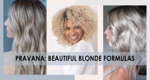 PRAVANA: Beautiful Blonde Formulas